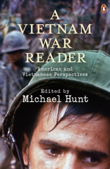 A Vietnam War Reader : American and Vietnamese Perspectives, Paperback Book