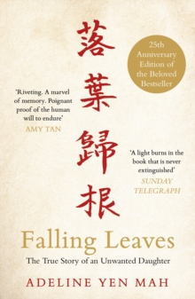Falling Leaves Return to Their Roots : The True Story of an Unwanted Chinese Daughter, Paperback Book