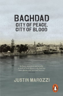 Baghdad : City of Peace, City of Blood, Paperback Book