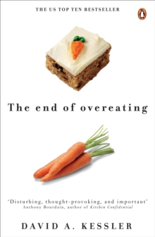 The End of Overeating : Taking Control of Our Insatiable Appetite, Paperback Book