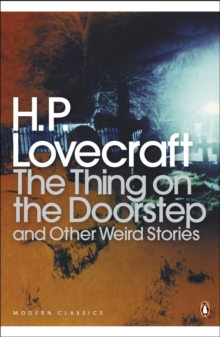 The Thing on the Doorstep : And Other Weird Stories, Paperback Book