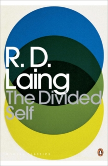 The Divided Self : An Existential Study in Sanity and Madness, Paperback Book