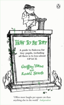 How to be Topp : A Guide to Success for Tiny Pupils, Including All There is to Kno About SPACE, Paperback Book