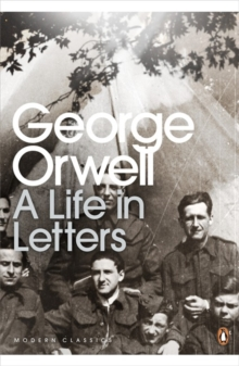 George Orwell: A Life in Letters, Paperback Book