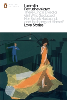 There Once Lived a Girl Who Seduced Her Sister's Husband, and He Hanged Himself: Love Stories, Paperback Book