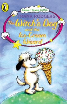 The Witch's Dog and the Ice-cream Wizard, Paperback Book