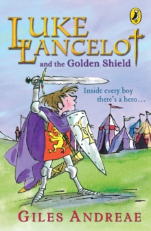 Luke Lancelot and the Golden Shield, Paperback Book