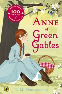 Anne of Green Gables : Centenary Edition, Paperback Book