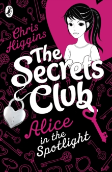 The Secrets Club: Alice in the Spotlight, Paperback Book