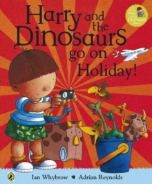 Harry and the Bucketful of Dinosaurs Go on Holiday, Paperback Book