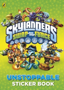 Skylanders Swap Force: Unstoppable Sticker Activity Book, Paperback Book