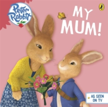 Peter Rabbit Animation: My Mum, Board book Book