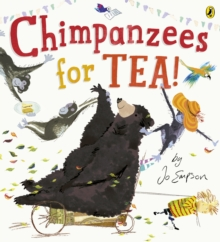Chimpanzees for Tea!, Paperback Book