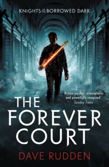 The Forever Court (Knights Of The Borrowed Dark Book 2), Paperback Book