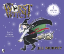 The Worst Witch; the Worst Strikes Again; a Bad Spell for the Worst Witch and the Worst Witch All at Sea, CD-Audio Book