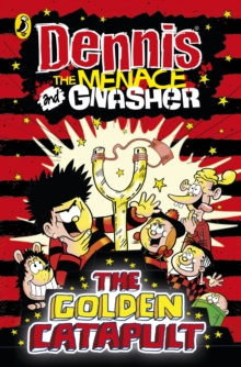 Dennis the Menace and Gnasher: the Golden Catapult, Paperback Book