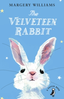 The Velveteen Rabbit : Or How Toys Became Real, Paperback Book
