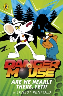 Danger Mouse: Are We Nearly There, Yeti? : Case Files Fiction  Book 2, Paperback Book