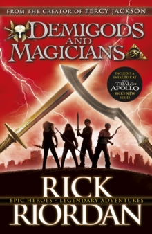 Demigods and Magicians : Three Stories from the World of Percy Jackson and the Kane Chronicles, Paperback Book
