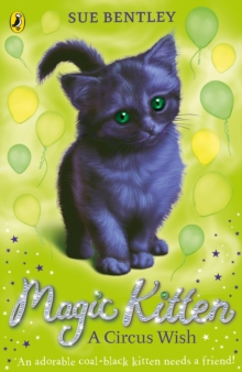 Magic Kitten 15: A Circus Wish, Paperback Book
