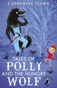 Tales of Polly and the Hungry Wolf, Paperback Book