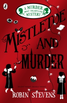 Mistletoe and Murder : A Murder Most Unladylike Mystery, Paperback Book