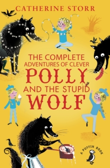 The Complete Adventures of Clever Polly and the Stupid Wolf, Paperback Book
