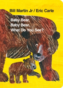 Baby Bear, Baby Bear, What do you See? (Board Book), Board book Book