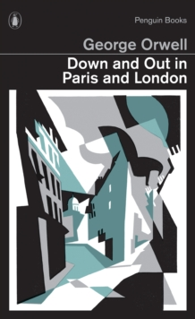 Down and Out in Paris and London, Paperback Book