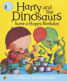 Harry and the Dinosaurs Have a Happy Birthday, Paperback Book