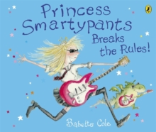Princess Smartypants Breaks the Rules!, Paperback Book