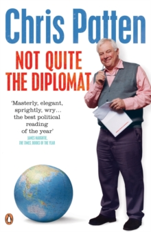 Not Quite the Diplomat : Home Truths About World Affairs, EPUB eBook