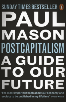 Postcapitalism : A Guide to Our Future, Paperback Book