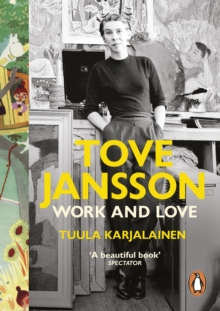 Tove Jansson : Work and Love, Paperback Book
