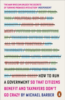 How to Run A Government : So That Citizens Benefit and Taxpayers Don't Go Crazy, Paperback Book