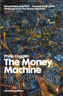 The Money Machine : How the City Works, Paperback Book