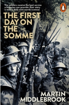 The First Day on the Somme : 1 July 1916, Paperback Book