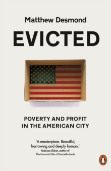 Evicted : Poverty and Profit in the American City, Paperback Book