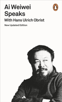 Ai Weiwei Speaks : With Hans Ulrich Obrist, Paperback Book