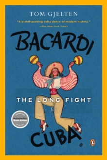 Bacardi and the Long Fight for Cuba, Paperback Book