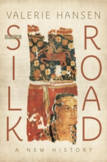 The Silk Road : A New History, Paperback Book