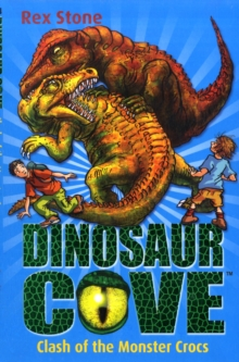 Dinosaur Cove: Clash of the Monster Crocs, Paperback Book