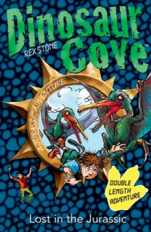 Dinosaur Cove: Lost in the Jurassic, Paperback Book