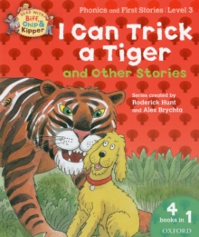 Oxford Reading Tree Read with Biff, Chip, and Kipper: I Can Trick a Tiger and Other Stories (level 3), Paperback Book