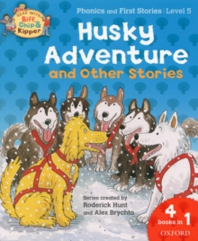 Oxford Reading Tree Read With Biff, Chip, and Kipper: Husky Adventure & Other Stories : Level 5 Phonics and First Stories, Paperback Book