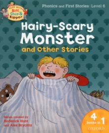 Oxford Reading Tree Read With Biff, Chip, and Kipper: Hairy-scary Monster & Other Stories : Level 6 Phonics and First Stories, Paperback Book