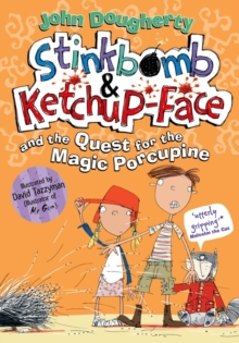Stinkbomb & Ketchup-Face and the Quest for the Magic Porcupine, Paperback Book