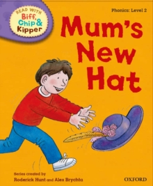 Oxford Reading Tree Read with Biff, Chip and Kipper: First Stories: Level 2: Mum's New Hat, Hardback Book
