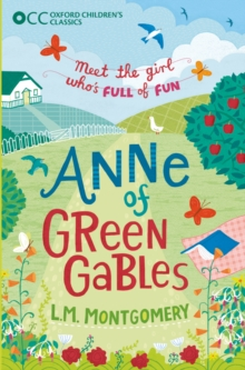Oxford Children's Classics: Anne of Green Gables, Paperback Book