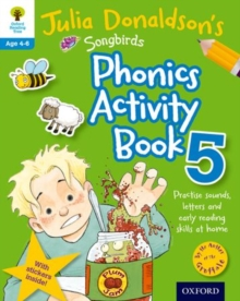 Oxford Reading Tree Songbirds: Julia Donaldson's Songbirds Phonics Activity Book 5, Mixed media product Book